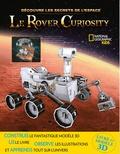 Helaine Becker - Le Rover Curiosity - Avec un Rover Curiosity en 3D à construire.