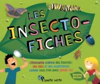 Les insecto-fiches - Létonnante science des insectes : des faits et des expériences comme vous nen avez jamais vu!.pdf