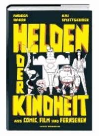 Helden der Kindheit - aus Comic, Film und Fernsehen.