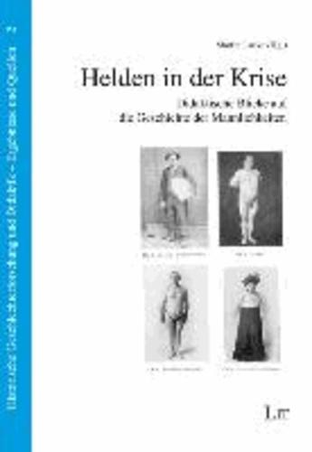 Helden in der Krise - Didaktische Perspektiven auf die Geschichte der Männlichkeiten.