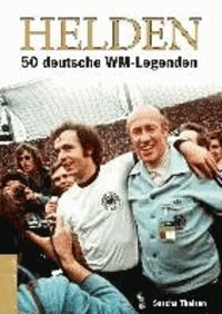 Helden - 50 deutsche WM-Legenden.