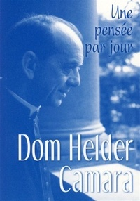 Helder Câmara - Helder Camara - Une pensée par jour.