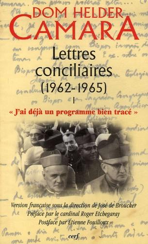"""Helder Câmara - Lettres conciliaires (1962-1965) en 2 volumes, Tome 1 : """"J'ai déjà un programme bien tracé"""" ; Tome 2 : """"Des belles théories à la dure réalité""""."""