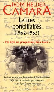 """Helder Câmara - Lettres conciliaires (1962-1965) - Tome 1, """"J'ai déjà un programme bien tracé""""."""