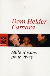 Helder Câmara - Mille raisons pour vivre.