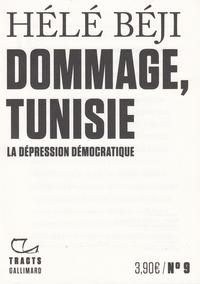 Hélé Béji - Dommage, Tunisie - La dépression démocratique.