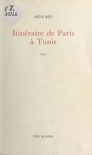 Hélé Béji - Itinéraire de Paris à Tunis : Satire.