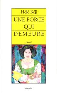 Hélé Béji - Une force qui demeure.