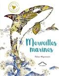 Helen Ahpornsiri et Lily Murray - Merveilles marines.