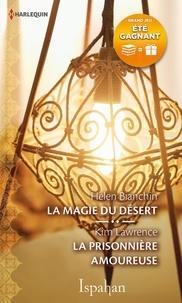Helen Bianchin et Kim Lawrence - La magie du désert - La prisonnière amoureuse.