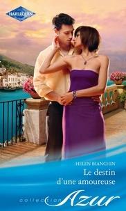 Helen Bianchin - Le destin d'une amoureuse.