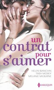 Helen Bianchin et Trish Morey - Un contrat pour s'aimer - Un bouleversant marché - Maîtresse d'un play-boy - Le désir sur contrat.