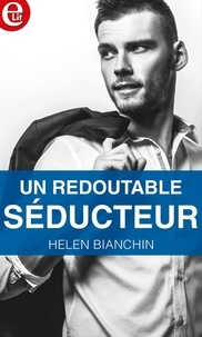 Helen Bianchin - Un redoutable séducteur.