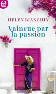 Helen Bianchin - Vaincue par la passion.