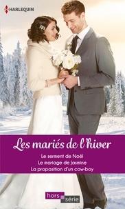 Helen Brooks et Joanna Neil - Les mariés de l'hiver - Le serment de Noël - Le mariage de Jasmine - La proposition d'un cow-boy.