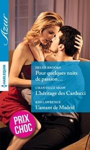 Helen Brooks et Chantelle Shaw - Pour quelques nuits de passion... - L'héritage des Carducci - L'amant de Madrid.