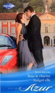 Helen Brooks - Sous le charme malgré elle.