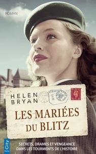 Helen Bryan - Les mariées du Blitz.