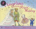 Helen Craig et Katharine Holabird - Angelina and the Royal Wedding.