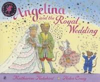 Helen Craig et Katharine Holabird - Angelina and the Royal Wedding.