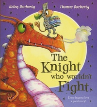 Helen Docherty et Thomas Docherty - The Knight Who Wouldn't Fight.