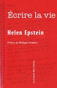 Helen Epstein - Ecrire la vie - Non-fiction, vérité et psychanalyse.