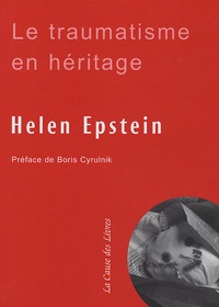 Helen Epstein - Le traumatisme en héritage - Conversations avec des fils et filles de survivants de la Shoah.