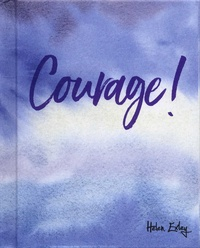 Helen Exley - Courage !.