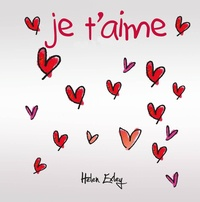 Helen Exley et Joanna Kidney - Je t'aime.