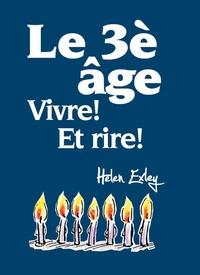 Le 3e âge - Vivre! Et rire!.pdf