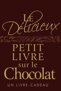 Helen Exley - Le délicieux petit livre sur le chocolat.