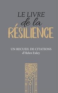 Helen Exley - Le livre de la résilience.
