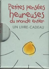 Helen Exley et Joanna Kidney - Petites pensées heureuses du monde entier.