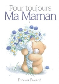 Helen Exley et Pam Brown - Pour toujours : Ma maman.