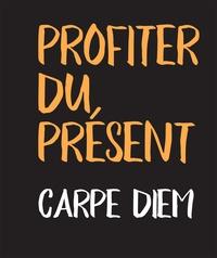Accentsonline.fr Profiter du présent - Carpe Diem Image