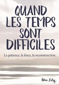Quand les temps sont difficiles - La patience, la force, la reconstruction....pdf