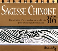 Helen Exley - Sagesse chinoise - Une citation d'un grand penseur chinois pour chaque jour de l'année.