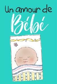 Helen Exley - Un amour de bébé.