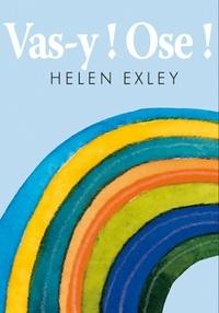 Helen Exley - Vas-y ! Ose !.