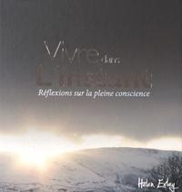 Helen Exley et Pam Brown - Vivre dans l'instant - Réflexions sur la pleine conscience.