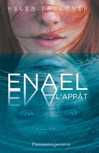 Helen Falconer - Enael Tome 1 : L'appât.