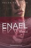 Helen Falconer - Enael Tome 2 : La rivale.