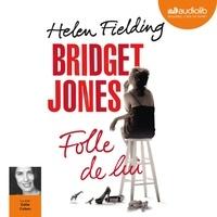 Helen Fielding - Bridget Jones, folle de lui.