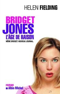 Helen Fielding - Bridget Jones : l'âge de raison.