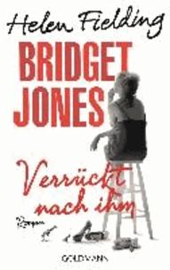 Helen Fielding - Bridget Jones - Verrückt nach ihm.