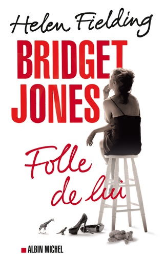 Helen Fielding - Bridget Jones - Folle de lui.
