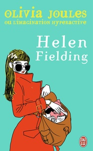 Helen Fielding - Olivia Joules ou l'imagination hyperactive.