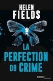 Helen Fields - La perfection du crime.