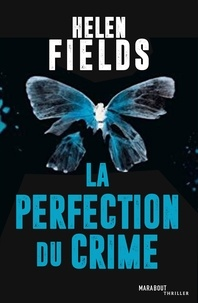 Helen Fields - La perfection du crime.