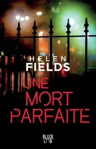 Helen Fields - Une mort parfaite.
